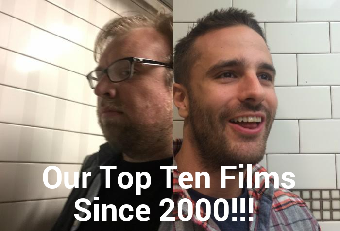The Best Films Since 2000: Nate and Dan Compare Their Lists